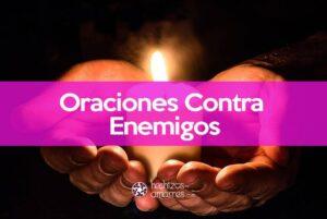 Oraciones Contra Enemigos y Protección Contra el Mal